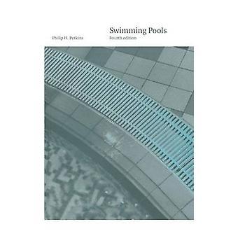 Simbassänger Design och konstruktion fjärde upplagan av Perkins & Philip Harold