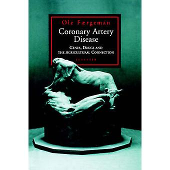 Coronary Artery Disease Genes Drugs and the Agricultural Connection by Faergeman & OLE