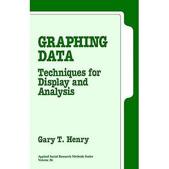 Représentation graphique des données Techniques pour l'affichage et l'analyse par Henry & T. Gary