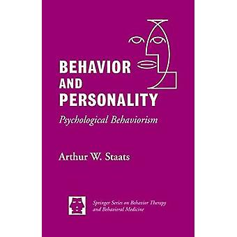 Behavior and Personality  Psychological Behaviorism by Staats & Arthur W.