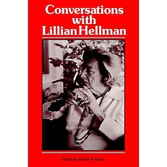 Conversations with Lillian Hellman by Bryer & Jackson R.