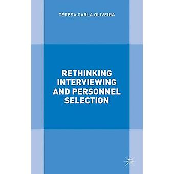 Rethinking Interviewing and Personnel Selection by Oliveira & Teresa Carla