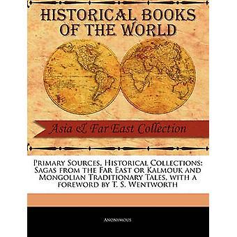 Sagen aus dem Fernen Osten oder Kalmouk und mongolischen überlieferten Geschichten von anonym