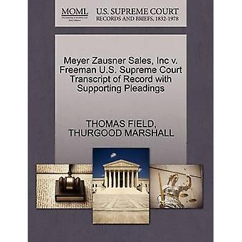 Meyer Zausner Sales Inc v. Freeman U.S. Supreme Court Transcript of Record with Supporting Pleadings by FIELD & THOMAS
