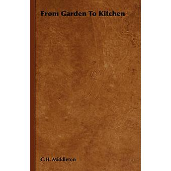 From Garden to Kitchen by Middleton & C. H.