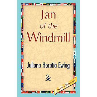 Jan of the Windmill by Ewing & Juliana Horatia