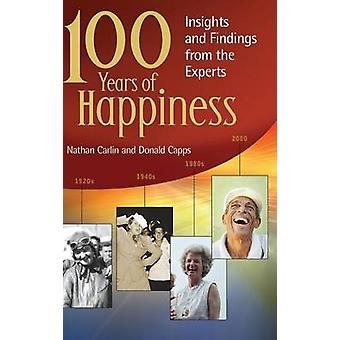 100 år med lykke indsigt og resultater fra eksperter af Carlin & Nathan