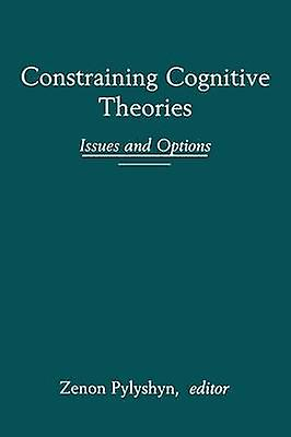 Constraining Cognitive Theories Issues and Options by Pylyshyn & Zenon