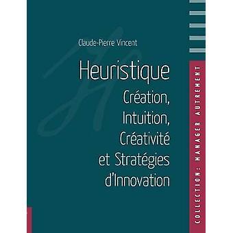Heuristique by Vincent & ClaudePierre
