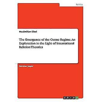 L'emersione del Regime di ozono. Una spiegazione alla luce delle teorie di rapporto internazionale di Eibel & Maximilian