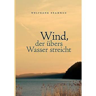 Wind Der Bers Wasser Streicht by Brammen & Wolfgang