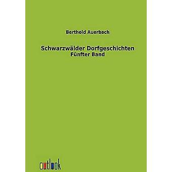 Schwarzwlder Dorfgeschichten por Auerbach y Berthold