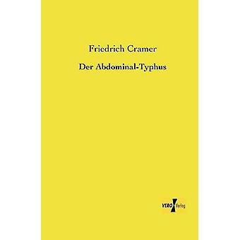 Der AbdominalTyphus por Cramer & Friedrich