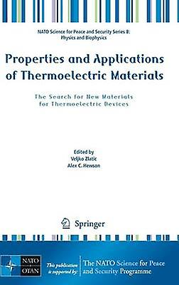Properties and Applications of Thermoelectric Materials The Search for New Materials for Thermoelectric Devices by Zlatic & Veljko