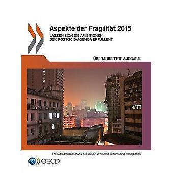 Aspekte der Fragilitt 2015  Lassen sich die Ambitionen der Post2015Agenda erfllen by OECD