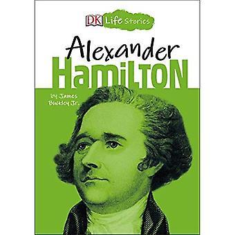 DK elämän tarinat: Alexander Hamilton (DK Life Stories)