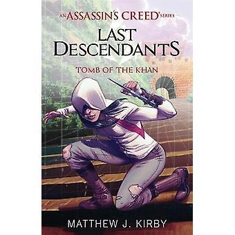 Tomb of the Khan (Last Descendants - An Assassin's Creed Novel Series