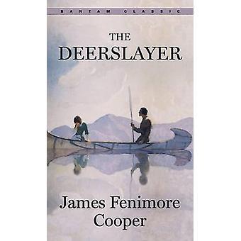 The Deerslayer by James Fenimore Cooper - 9780553210859 Book