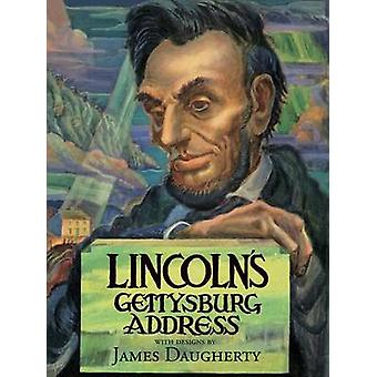 Lincoln's Gettysburg Address by James Henry Daugherty - Abraham Linco