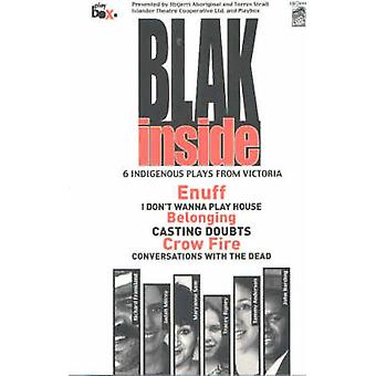 Blak inside - 6 Indigenois Plays from Victoria Book