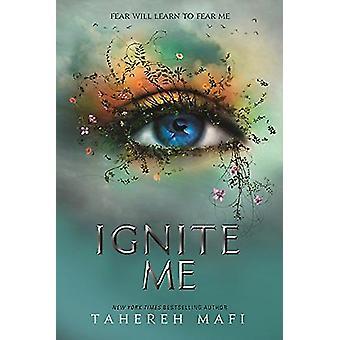 Ignite Me by Tahereh Mafi - 9781405291774 Book