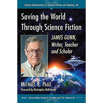 Saving the World Through Science Fiction - James Gunn - Writer - Teach