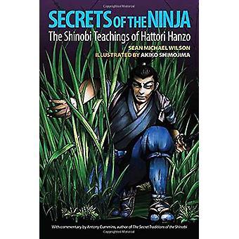 Secrets of the Ninja - The Shinobi Teachings of Hattori Hanzo by Sean