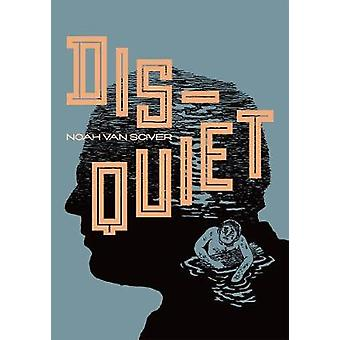 Disquiet by Noah Van Sciver - 9781606999288 Book