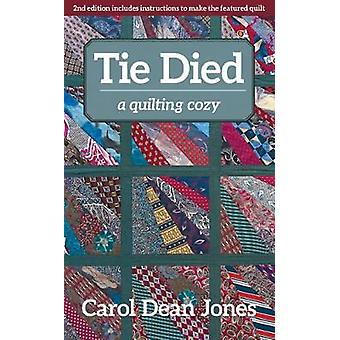 Tie Died - A Quilting Cozy by Tie Died - A Quilting Cozy - 978161745752