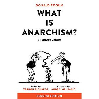 What is Anarchism? - An Introduction by Andrej Grubacic - Donald Rooum