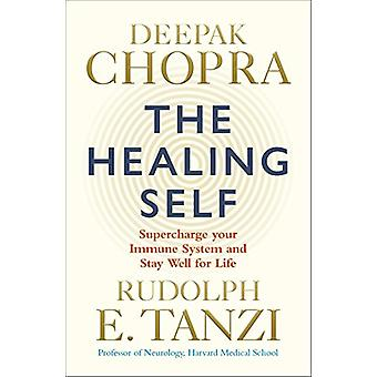 The Healing Self - A revolutionary plan for wholeness in mind - body a