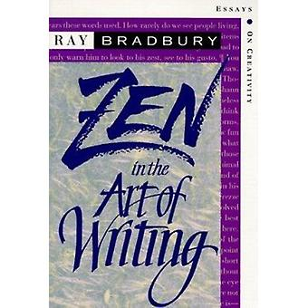 Zen in the Art of Writing - Essays on Creativity Third Edition/Expande