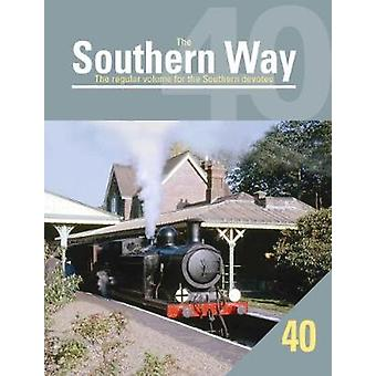 The Southern Way - The Regular Volume for the Southern Devotee - No. 40