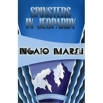 Spinsters in Jeopardy - Inspector Roderick Alleyn #17 by Ngaio Marsh -