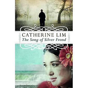The Song of Silver Frond by Catherine Lim - 9789814346238 Book