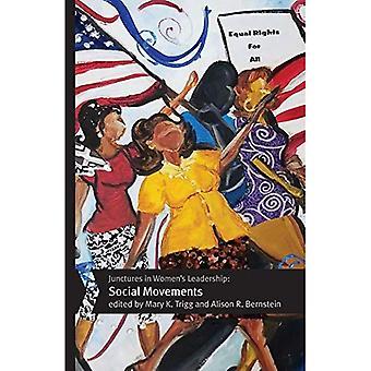 Junctures in Women's Leadership: Social Movements� (Junctures: Case Studies in Women's Leadership)