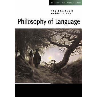 The Blackwell Guide to the Philosophy of Language by Michael Devitt -