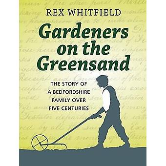 Gardeners on the Greensand by Whitfield & Rex