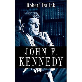John F. Kennedy 9780199754366 by Robert Dallek