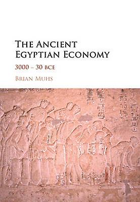 Ancient Egyptian Economy by Brian Muhs