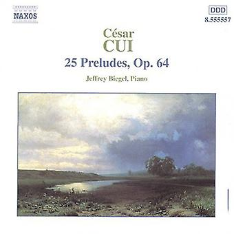 C. Cui - Cui: 25 Preludes, Op. 64 [CD] USA import