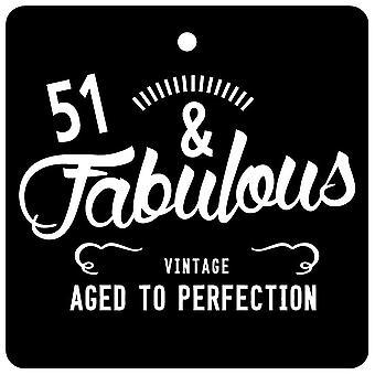 51 And Fabulous / BIRTHDAY Car Air Freshener