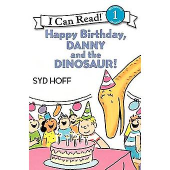 Happy Birthday - Danny and the Dinosaur! by Syd Hoff - Syd Hoff - 978