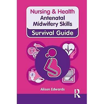 Prænatale jordemødre færdigheder af Alison Edwards - 9780273763321 bog