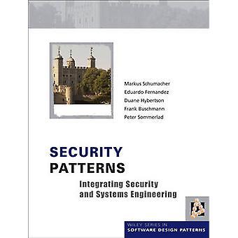 Sikkerhet mønstre - integrere sikkerhet og systemer Engineering av Ma