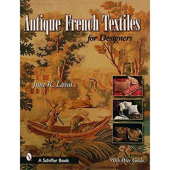 Antique French Textiles for Designers by June K. Laval - 978076432039