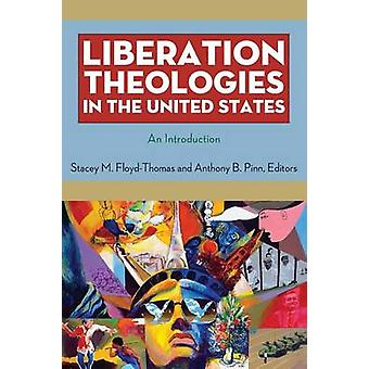 Liberation Theologies in the United States - An Introduction by Stacey