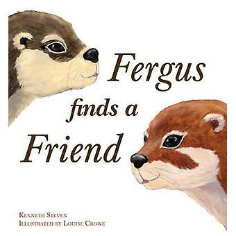 Fergus Finds a Friend by Kenneth Steven - Louise Crowe - 978086315778
