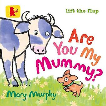 Are You My Mummy? by Mary Murphy - Mary Murphy - 9781406353785 Book
