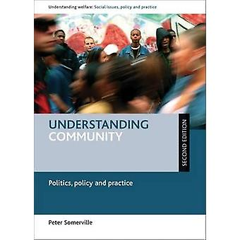 Understanding Community - Politics - Policy and Practice (2nd New edit